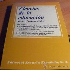 Libros de segunda mano: CIENCIAS DE LA EDUCACION. TEMAS FUNDAMENTALES (LE6). Lote 36837314