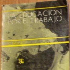 Libros de segunda mano: LA EDUCACIÓN POR EL TRABAJO C. FREINET FONDO DE CULTURA ECONÓMICA AÑO 1978. Lote 36916828