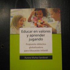 Libros de segunda mano - C6 EDUCAR EN VALORES Y APRENDER JUGANDO DE AURORA MUÑOZ SANDOVAL - 37173678