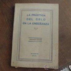 Libros de segunda mano: LIBRO LA PRACTICA DEL CELO EN LA ENSEÑANNZA MADRID 1949. Lote 37248070