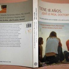 Libros de segunda mano: TIENE DIECIOCHO AÑOS.¿QUE LE PASA,DOCTOR?GUIA PARA ENTENDER A LOS ADOLESCENTES,PLANETA. Lote 37520449
