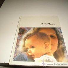 Libros de segunda mano: G-KIO49J LIBRO A TI MADRE NESTLE 1988. Lote 38409120
