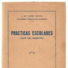 Libros de segunda mano: PRACTICAS ESCOLARES (GUIA DEL MAESTRO) (A-PED-518). Lote 38473121