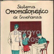 Libros de segunda mano: SISTEMA ONOMATOPÉYICO DE ENSEÑANZA. (LECTURAS Y ESCRITURA SIMULTANEAS). 1952. Lote 38884729