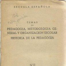 Libros de segunda mano: TEMAS DE PEDAGOGIA, METODOLOGÍA GENERAL Y ORGANIZACIÓN ESCOLAR. EDITORIAL ESCUELA ESPAÑOLA. 1954. . Lote 39092000