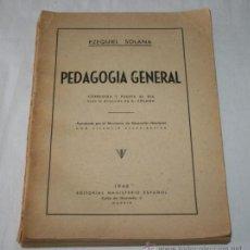 Libros de segunda mano: PEDAGOGIA GENERAL - EZEQUIEL SOLANA - 1940 - MAGISTERIO ESPAÑOL. Lote 39138210