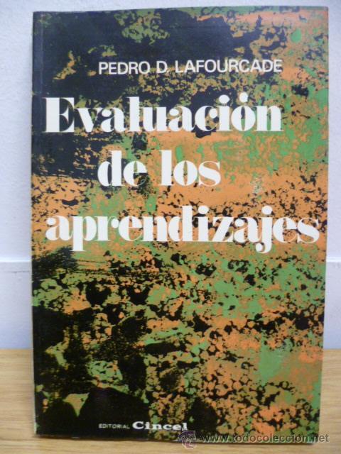 EVALUACIÓN DE LOS APRENDIZAJES. LAFOURCADE, PEDRO D. 1972 ED. CINCEL (Libros de Segunda Mano - Ciencias, Manuales y Oficios - Pedagogía)