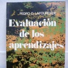 Libros de segunda mano: EVALUACIÓN DE LOS APRENDIZAJES. LAFOURCADE, PEDRO D. 1972 ED. CINCEL. Lote 39239135