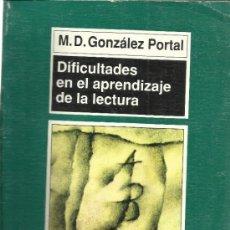 Libros de segunda mano: DIFICULTADES EN EL APRENDIZAJE DE LA LECTURA. M.D. GONZÁLEZ PORTAL. 5ªEDI. MORATA. MADRID. 1998. Lote 39295756