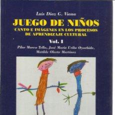 Libros de segunda mano: JUEGO DE NIÑOS. LUIS DÍAZ G. VIANA. VOL. I. IMPRENTA TARAVILLA. MADRID. 1997. Lote 39518623