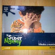 Libros de segunda mano: SUPER NANNY. MIEDOS Y MANÍAS. Nº4. LIBRO CON DVD. EL PAÍS. AÑO 2007. Lote 40072624