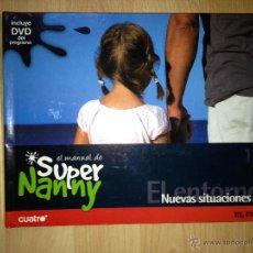 Libros de segunda mano: SUPER NANNY. NUEVAS SITUACIONES. Nº12. LIBRO CON DVD. EL PAÍS. AÑO 2007. Lote 40072861