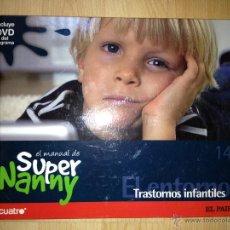 Libros de segunda mano: SUPER NANNY. TRASTORNOS INFANTILES. Nº14. LIBRO CON DVD. EL PAÍS. AÑO 2007. Lote 40073019