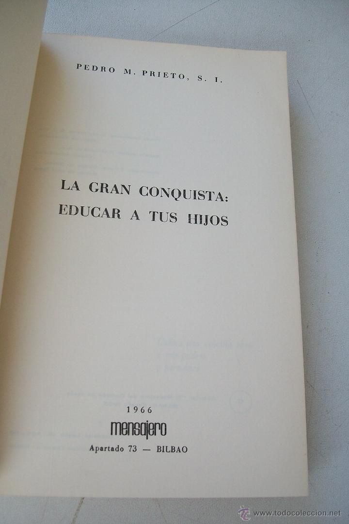 Libros de segunda mano: LA GRAN CONQUISTA : EDUCAR A TUS HIJOS-PEDRO M. PRIETO-1966-MENSAJERO-BILBAO - Foto 2 - 39914888