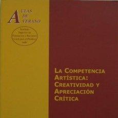 Livres d'occasion: LA COMPETENCIA ARTÍSTICA: CREATIVIDAD Y APRECIACIÓN CRÍTICA. Lote 39921006