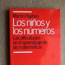Libros de segunda mano: LOS NIÑOS Y LOS NÚMEROS. LAS DIFICULTADES EN EL APRENDIZAJE DE LAS MATEMÁTICAS. HUGHES (MARTIN). Lote 39955249