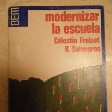 Libros de segunda mano: FREINET. MODERNIZAR LA ESCUELA. ED. LAIA 1972 Y CONSEJOS A LOS JÓVENES MAESTROS (ESTE ÚLTIMO MAL EST. Lote 40020896