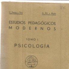 Libros de segunda mano: ESTUDIOS PEDAGÓGICOS MODERNOS. TOMO I. V. PERTUSA Y PÉRIZ. A. GIL Y MUÑIZ. DEDICADO POR AUTOR. 1955. Lote 40067485