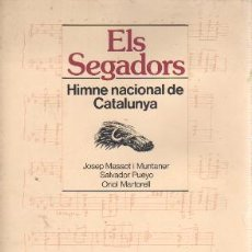 Libros de segunda mano: LIBRO ELS SEGADORS HIMNE NACIONAL DE CATALUNYA - JOSEP MASSOT I MUNTANER - SALVADOR PUEYO1983. Lote 40236604