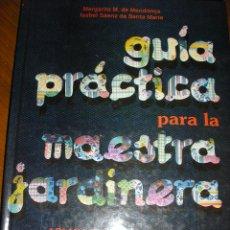 Libros de segunda mano: GUIA PRACTICA PARA LA MAESTRA JARDINERA, POR M. MENDONCA Y I. SÁENZ DE SANTA MARÍA/ ARGENTINA/ 1990 . Lote 40190248