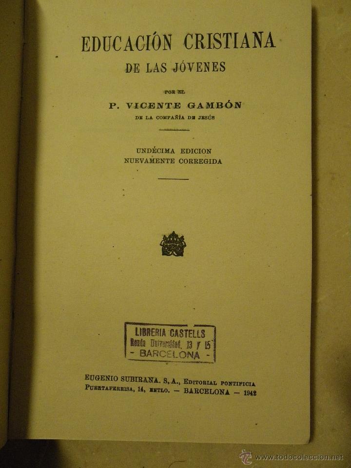 Libros de segunda mano: Educación cristiana de las jóvenes. P. Gambón. Undécima edición 1942 - Foto 2 - 40403484