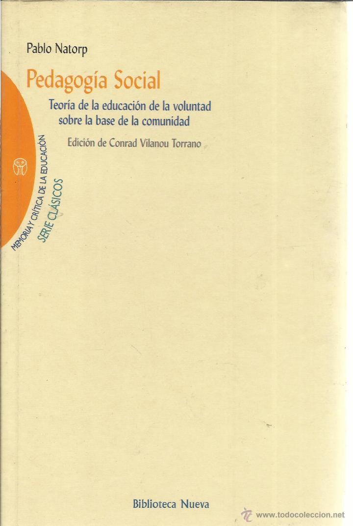 PEDAGOGÍA SOCIAL. PABLO NATORP. BIBLIOTECA NUEVA. MADRID. 2001 (Libros de Segunda Mano - Ciencias, Manuales y Oficios - Pedagogía)