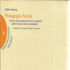 Libros de segunda mano: PEDAGOGÍA SOCIAL. PABLO NATORP. BIBLIOTECA NUEVA. MADRID. 2001. Lote 40503307