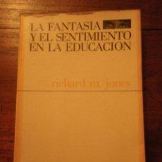 Libros de segunda mano: LA FANTASÍA Y EL SENTIMIENTO EN LA EDUCACIÓN. R M JONES. ED NOVA TERRA. Lote 40575468