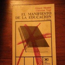 Libros de segunda mano: EL MANIFIESTO DE LA EDUCACIÓN. MENDEL Y VOGT, ED. SIGLO VEINTIUNO, 2ª ED.. Lote 40575485