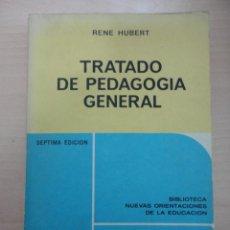 Libros de segunda mano: TRATADO DE PEDAGOGIA GENERAL. RENE HUBERT. Lote 40716997