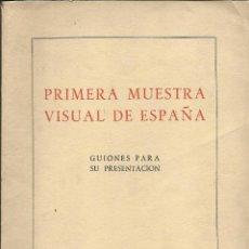 Libros de segunda mano: PRIMERA MUESTRA VISUAL DE ESPAÑA (GUIONES PARA SU PRESENTACIÓN). PRÓLOGO DE MANUEL JIMÉNEZ QUÍLEZ.. Lote 41038109