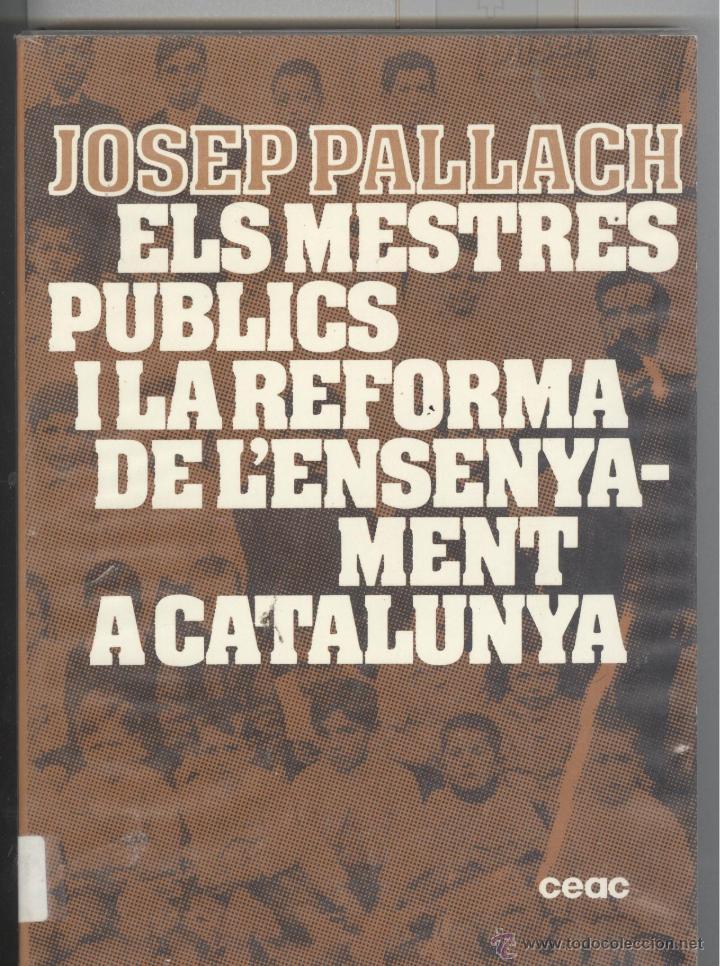 JOSEP PALLACH. ELS MESTRES PÚBLICS I REFORMA DE L'ENSENYAMENT A CATALUNYA. (1901-1908). 1978 (Libros de Segunda Mano - Ciencias, Manuales y Oficios - Pedagogía)