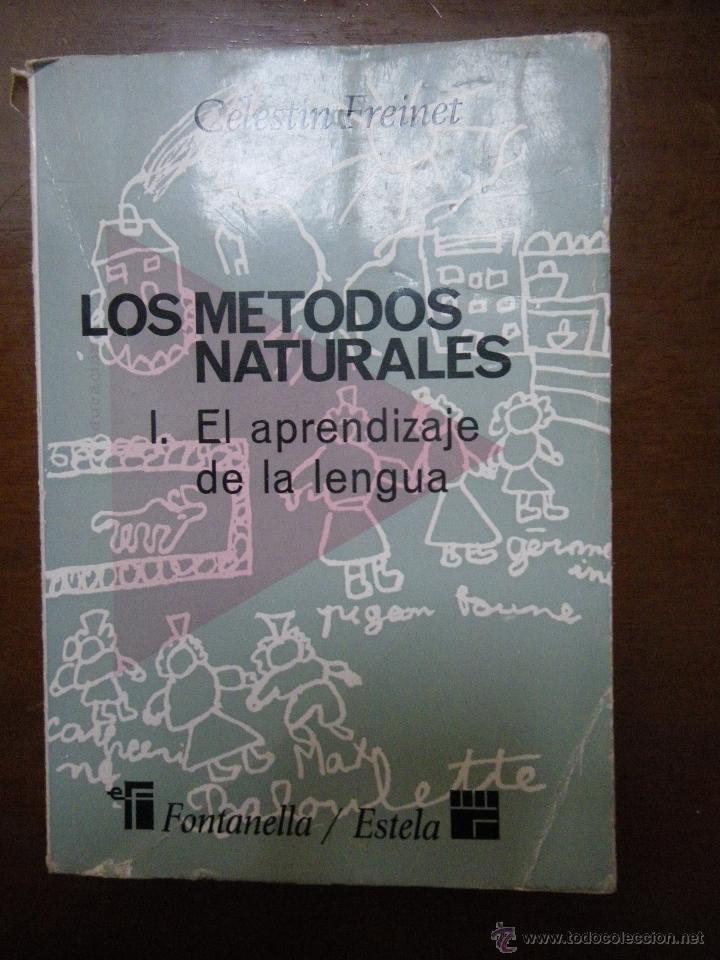 FREINET. LOS MÉTODOS NATURALES. I EL APRENDIZAJEDE LA LENGUA. ED FONTANELLA 1970 (Libros de Segunda Mano - Ciencias, Manuales y Oficios - Pedagogía)