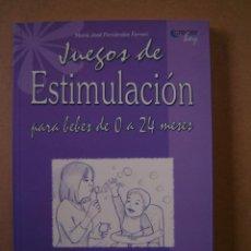 Libros de segunda mano: JUEGOS DE ESTIMULACIÓN PARA BEBÉS DE 0 A 24 MESES - MARÍA J. FERNÁNDEZ FERRARI. Lote 41399571