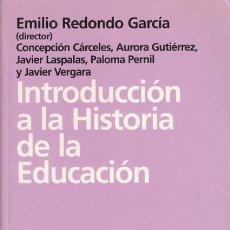 Libros de segunda mano: INTRODUCCIÓN A LA HISTORIA DE LA EDUCACIÓN, EMILIO REDONDO GARCIA . Lote 41463526
