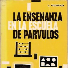 Libros de segunda mano: LA ENSEÑANZA EN LA ESCUELA DE PARVULOS L POURVER EDITORIAL MAGISTERIO ESPAÑOL. Lote 41863833