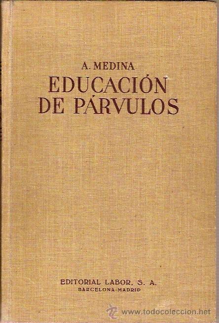 EDUCACION DE PARVULOS A MEDINA EDITORIAL LABOR 2ª EDICION 1962 (Libros de Segunda Mano - Ciencias, Manuales y Oficios - Pedagogía)