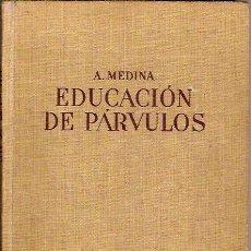 Libros de segunda mano: EDUCACION DE PARVULOS A MEDINA EDITORIAL LABOR 2ª EDICION 1962. Lote 41866314