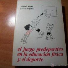 Libros de segunda mano: EL JUEGO PREDEPORTIVO EN LA EDUCACIÓN FÍSICA Y EL DEPORTE. Lote 41876355