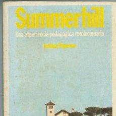 Libros de segunda mano: SUMMERHILL, UNA EXPERIENCIA PEDAGÓGICA REVOLUCIONARIA - JOSHUA POPENOE. Lote 42167209