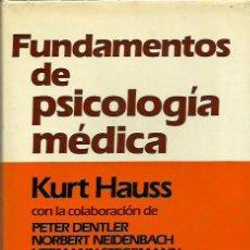 Libros de segunda mano: 0015689 FUNDAMENTOS DE PSICOLOGÍA MÉDICA / KURT HAUSS. Lote 42183734