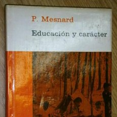 Libros de segunda mano: EDUCACIÓN Y CARÁCTER POR P. MESNARD DE ED. PLANETA EN BARCELONA 1978 9ª EDICIÓN. Lote 42253026