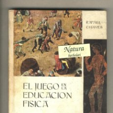 Libros de segunda mano: EL JUEGO EN LA EDUCACIÓN FÍSICA. RAFAEL CHAVES. DONCEL.1ª EDICIÓN 1964.ILUSTRACIONES PERELLÓN. Lote 42258473