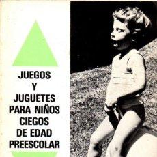 Libros de segunda mano: JUEGOS Y JUGUETES PARA NIÑOS CIEGOS DE EDAD PREESCOLAR,ONCE. Lote 42406793
