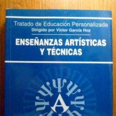 Libri di seconda mano: ENSEÑANZAS ARTISTICAS Y TECNICAS. VICTOR GARCIA HOZ Y OTROS. RIALP. Lote 42472993