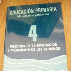 Libros de segunda mano: PRÁCTICA DE LA EVALUACIÓN Y PROGRAMACIÓN DE LOS ALUMNOS 4-EDUCACIÓN PRIMARIA, MANUAL DE ORGANIZACIÓN. Lote 42527986