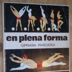 Libros de segunda mano: EN PLENA FORMA . GYMNASIA MASCULINA. ARGOS 1969. Lote 42568338