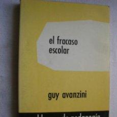 Libros de segunda mano: EL FRACASO ESCOLAR. AVANZINI, GUY. 1979. Lote 42572611