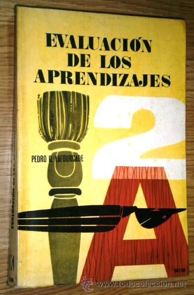 EVALUACIÓN DE LOS APRENDIZAJES POR PEDRO D. LAFOURCADE DE ED. KAPELUSZ EN BUENOS AIRES 1969 (Libros de Segunda Mano - Ciencias, Manuales y Oficios - Pedagogía)