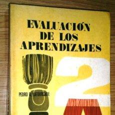 Libros de segunda mano: EVALUACIÓN DE LOS APRENDIZAJES POR PEDRO D. LAFOURCADE DE ED. KAPELUSZ EN BUENOS AIRES 1969. Lote 42754211